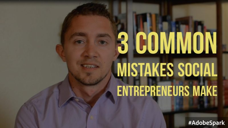 "man stairing at camera with books in the background; text overlay ""3 common mistakses social entrepreneurs make"""