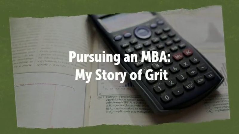 """calculator laying on textbook with text overlay """"Pursuring an MBA: My Story of Grit"""""""